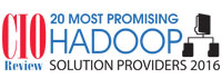 20 Most Promising Hadoop Solution Providers - 2016